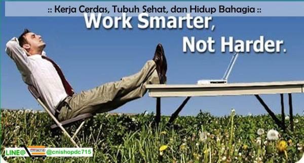 Kerja Cerdas, Tubuh Sehat, dan Hidup Bahagia