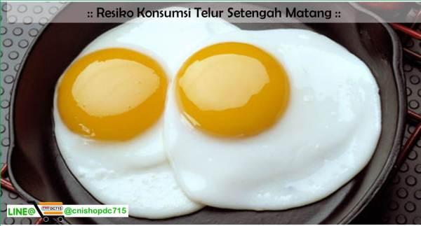 Resiko Konsumsi Telur Setengah Matang