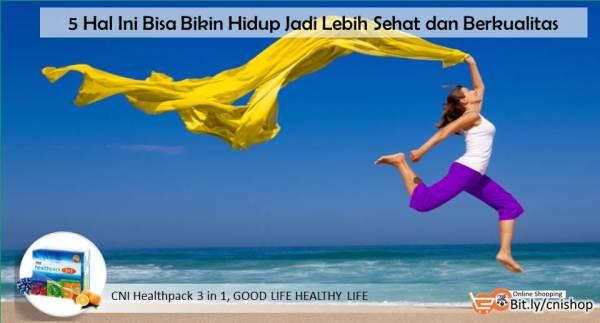 5 Hal Ini Bisa Bikin Hidup Jadi Lebih Sehat dan Berkualitas