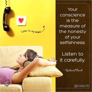 Your conscience is the measure of the honesty of your selfishness